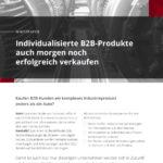 Individualisierte B2B Produkte auch morgen noch erfolgreich verkaufen